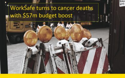 WorkSafe turns to cancer deaths with $57m budget boost